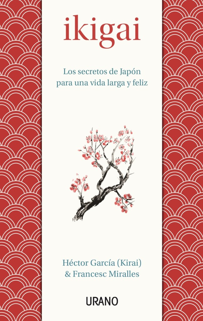 Ikigai – Los secretos de Japón para una vida larga y feliz class=